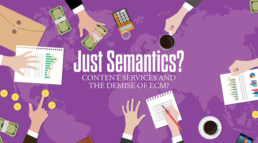Just-Semantics-Content-Services-Demise-of-ECM